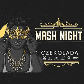 Events: MASK NIGHT | CZEKOLADA