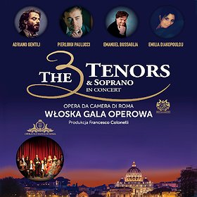 Koncerty: The 3 Tenors & Soprano - Włoska Gala Operowa - Konin
