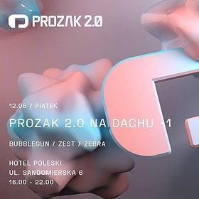 Muzyka klubowa: Prozak 2.0 Na Dachu x -1 x Hotel Poleski