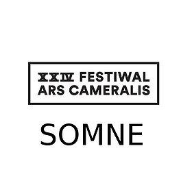 Koncerty: XXIV Festiwal Ars Cameralis SOMNE