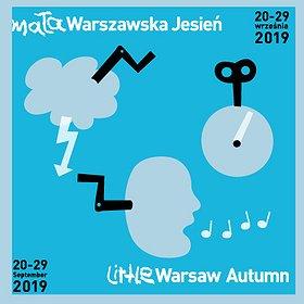 """Festivals: Festiwal Muzyki Współczesnej dla Dzieci """"Mała Warszawska Jesień"""" 20-29 września 2019"""