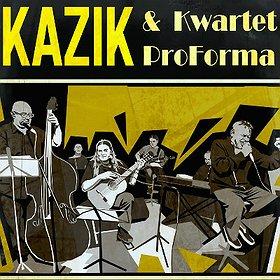 Koncerty: KAZIK I KWARTET PROFORMA