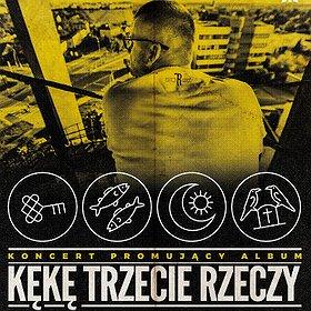 """Koncerty: KęKę - """"Trzecie Rzeczy"""" Białystok"""