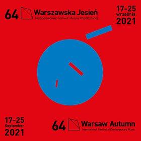 """Festiwale : 64. Międzynarodowy Festiwal Muzyki Współczesnej """"Warszawska Jesień"""" 23/09/2021"""
