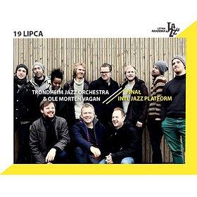 Concerts: 11. LAJ: FINAŁ INTL JAZZ PLATFORM / TRONDHEIM JAZZ ORCHESTRA & OLE MORTEN VAGAN