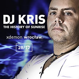 Clubbing: DJ KRIS - The History Of Sunrise // X-Demon Wrocław