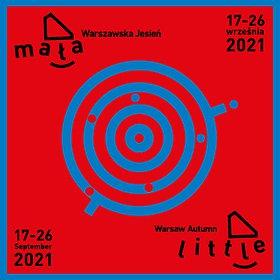 """Festiwale: Festiwal Muzyki Współczesnej dla Dzieci """"Mała Warszawska Jesień""""  18/09/2021"""