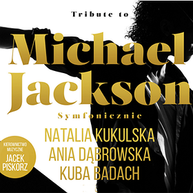 Pop / Rock: TRIBUTE TO MICHAEL JACKSON: Kukulska, Badach, Dąbrowska, Riffertone i inni