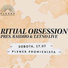 Muzyka klubowa: RITUAL OBSESSION pres. RAIDHO & T.ETNO live   WYDARZENIE ODWOŁANE