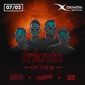 Muzyka klubowa: Frkntn On Tour | Wrocław