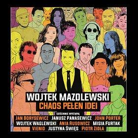 """Koncerty: Wojtek Mazolewski z gośćmi """"Chaos Pełen Idei"""""""