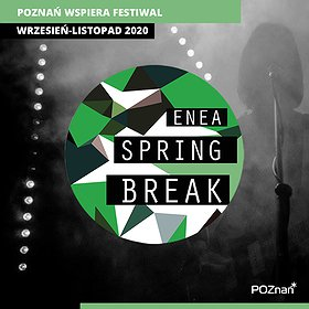 Festiwale: Enea Spring Break Showcase Festival & Conference 2020