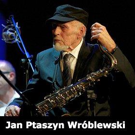 Koncerty: Jan Ptaszyn Wróblewski