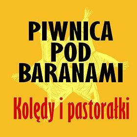 """Koncerty: Piwnica Pod Baranami - Kolędy i Pastorałki """"Dla Miasta i Świata"""