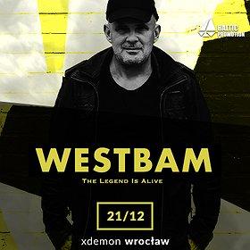Muzyka klubowa: Westbam - The Legend Is Alive / X-Demon Wrocław