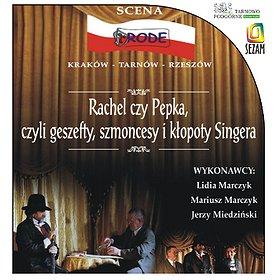 """Teatry: Spektakl komediowy """"Rachel czy Pepka? -czyli geszefty, szmoncesy i kłopoty Singera"""""""