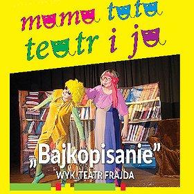 Teatry: BAJKOPISANIE TEATRU FRAJDA