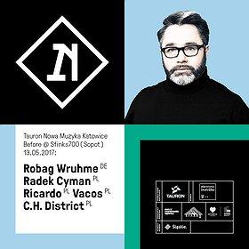 Imprezy: Robag Wruhme - Before Tauron Nowa Muzyka Katowice 2017