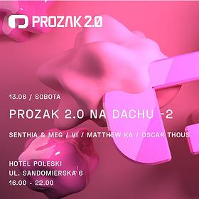 Muzyka klubowa: Prozak 2.0 Na Dachu x -2 x Hotel Poleski
