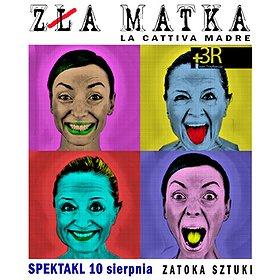 Teatry: Spektakl Zła Matka - La madre cattiva - WYDARZENIE ODWOŁANE