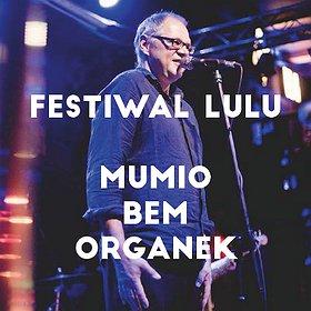 Festiwale: MUMIO - I DZIEŃ VI EDYCJA FESTIWAL LULU