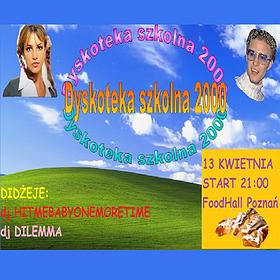 Imprezy: Dyskoteka Szkolna 2000 w FoodHall Poznań
