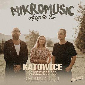 Concerts: Mikromusic Acoustic Trio | P23, Dziedziniec Fabryki Porcelany | Katowice