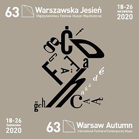 """Festiwale: 63. Międzynarodowy Festiwal Muzyki Współczesnej """"Warszawska Jesień 2020"""""""