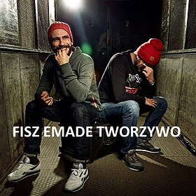 Concerts: FISZ EMADE TWORZYWO Koncert + After Party!