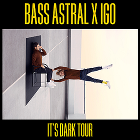"""Muzyka klubowa: Bass Astral x IGO """"It's dark"""" - Gliwice"""