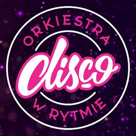 Koncerty: Orkiestra w Rytmie Disco - Bydgoszcz