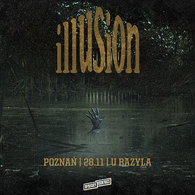 Hard Rock / Metal: Illusion / Poznań - koncert odwołany