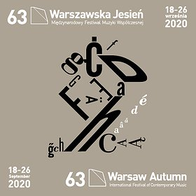 """Festiwale : 63. Międzynarodowy Festiwal Muzyki Współczesnej """"Warszawska Jesień 2020"""""""