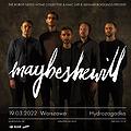 Koncerty: MAYBESHEWILL | Warszawa, Warszawa