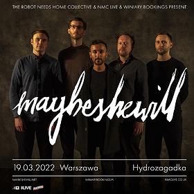 Koncerty: MAYBESHEWILL | Warszawa