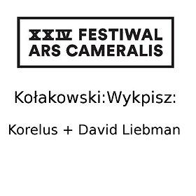 Koncerty: XXIV Festiwal Ars Cameralis Kołakowski Wykpisz Korelus + David Liebman