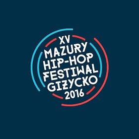 Festiwale: Mazury Hip-Hop Festiwal 2016 | 21-23 lipca 2016 | Giżycko Twierdza Boyen