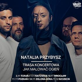 """Pop / Rock: NATALIA PRZYBYSZ trasa """"Jak Malować Ogień"""" - Zielona Góra"""