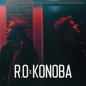 Koncerty: R.O x KONOBA / WROCŁAW