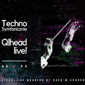Events: Techno Symfonicznie: Qlhead