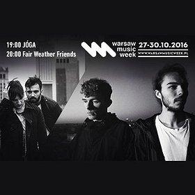 Koncerty: Dream Mode ON: Fair Weather Friends & JÓGA / Warsaw Music Week 2016