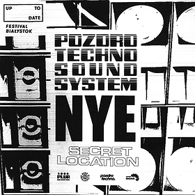 : Pozdro Techno Sound System NYE Secret Location