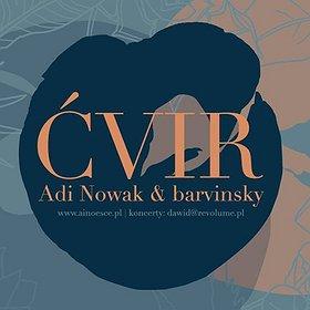 Koncerty: Adi Nowak & barvinsky - ĆVIR - Koncert Premierowy