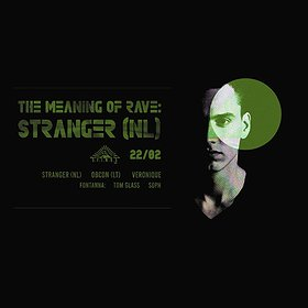 Muzyka klubowa: Stranger (NL) | The Meaning Of Rave