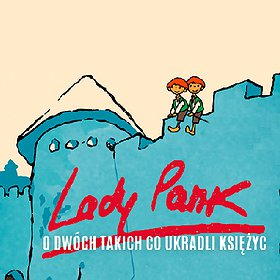 """Pop / Rock : Lady Pank """"O dwóch takich co ukradli księżyc"""" - Łódź"""
