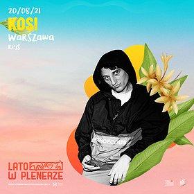 Hip Hop / Reggae: Lato w Plenerze | Kosi IS.OK| Warszawa WYDARZENIE ODWOŁANE