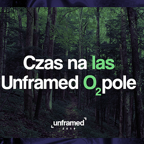 Others: Czas na las / Unframed O₂pole