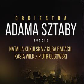 Koncerty: Orkiestra Adama Sztaby – 10 lat na scenie: Natalia Kukulska, Kuba Badach, Kasia Wilk