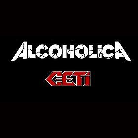 Hard Rock / Metal: ALCOHOLICA + CETI