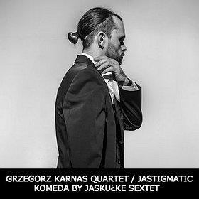 Koncerty: 9 LAJ: GRZEGORZ KARNAS QUARTET / JASTIGMATIC KOMEDA BY JASKUŁKE SEXTET